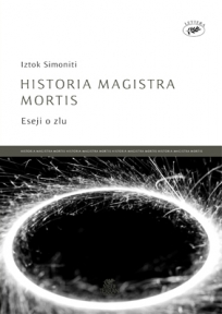 Historia magistra mortis - eseji o zlu