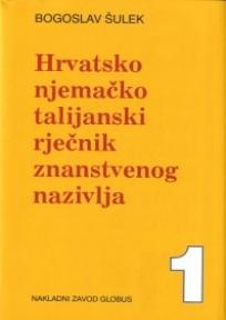 Hrvatsko Njemačko Talijanski rječnik znanstvenog nazivlja A-N, O-Ž