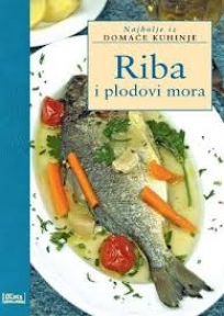 Najbolje iz domaće kuhinje - riba i plodovi mora