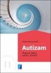 Autizam - Pojavni oblici, uzroci, pomoć