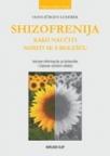 Shizofrenija - Kako naučiti nositi se s bolešću
