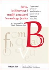 Jezik, književnost i mediji u nastavi hrvatskoga jezika