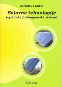Solarne tehnologije : toplotni i fotoelektrični sistemi