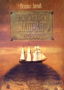 """Školski brod """"Jadran"""" : 1933-2003"""