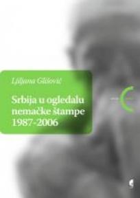Srbija u ogledalu nemačke štampe 1987-2006.
