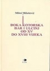 Boka Kotorska, Bar i Ulcinj od kraja XV do kraja XVIII vijeka