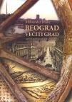 Beograd večiti grad : sentimentalno putovanje kroz istoriju