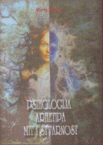 Psihologija arhetipa : mit i stvarnost