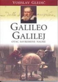 Galileo Galilej : otac savremene nauke
