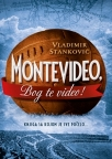 Montevideo, Bog te video !