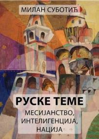 Ruske teme - mesijanstvo, inteligencija i nacija