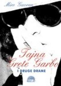 Tajna Grete Garbo i druge drame