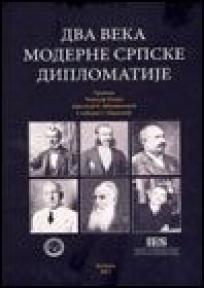 Dva veka moderne srpske diplomatije