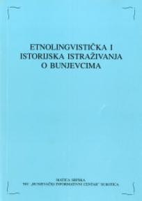 Etnolingvistička i istorijska istraživanja o Bunjevcima