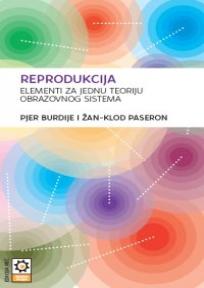 Reprodukcija - elementi za jednu teoriju obrazovnog sistema