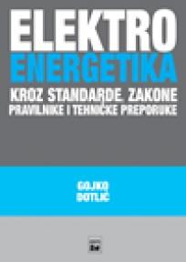 Elektroenergetika kroz standarde, zakone, pravilnike i tehničke preporuke