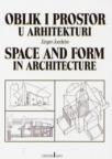 Oblik i prostor u arhitekturi (jedan obazriv pristup prošlosti)
