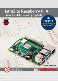 Istražite Raspberry Pi 4: kroz 45 elektronskih projekata