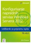 Konfigurisanje naprednih servisa Windows Servera 2012 - Udžbenik za pripremu ispita 70-41