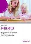 Disleksija – Potpuni vodič za roditelje i one  koji im pomažu