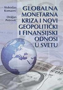 Globalna monetarna kriza i novi geopolitički i finansijski odnosi u svetu