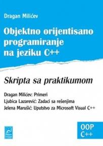 Objektno orijentisano programiranje na jeziku C++ Skripta sa praktikumom