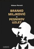 Branko Miljković ili Pesnikov uzlet