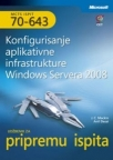 Konfigurisanje aplikativne infrastrukture Windows Servera 2008 (Ispit 70-643) + CD