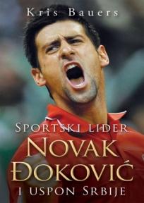 Sportski lider Novak Đoković i uspon Srbije