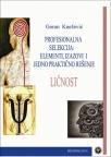 Profesionalna selekcija - elementi, izazovi i jedno praktično rešenje II Ličnost