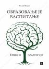 Obrazovanje je vaspitanje - etika i pedagogija