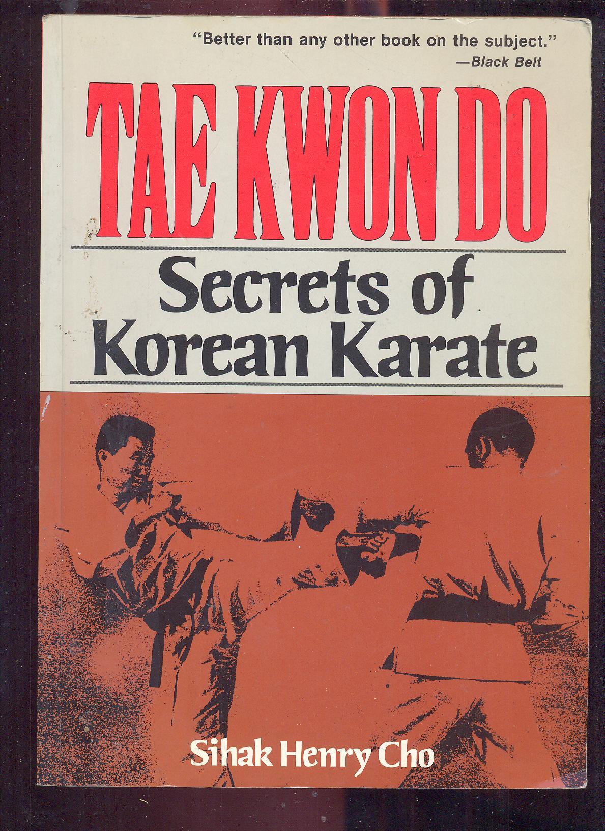Secrets of Korean Karate Tae Kwon Do