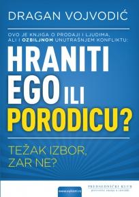 Hraniti ego ili porodicu?