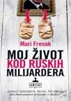 Moj život kod ruskih milijardera