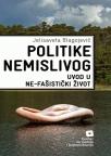 Politike nemislivog - uvod u ne-fašistički život