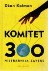 Hijerarhija zavere : Komitet 300