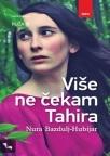 Više ne čekam Tahira : Ruža III
