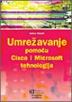 Umrezavanje pomocu Cisco i Microsoft tehnologija