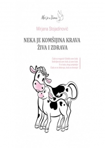 Neka je komšijina krava živa i zdrava