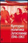 Kulturna politika Jugoslavije 1946-1963