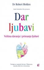 Dar ljubavi - veština davanja i primanja ljubavi
