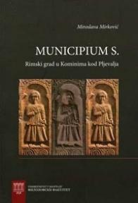 Municipium S - rimski grad na centralnom Balkanu u Kominima kod Pljevalja