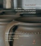 Tri lica tradicionalne keramičke proizvodnje u Srbiji