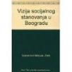 Vizija socijalnog stanovanja u Beogradu
