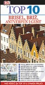 Top 10 Brisel, Briž, Antverpen i Gent