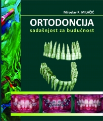 Ortodoncija - sadašnjost za budućnost