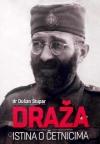 Draža - istina o četnicima : ravnogorsko četništvo 1941-1945