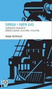 """Srbija i njen Jug : """"južnjački dijalekti"""" između jezika, kulture i politike"""