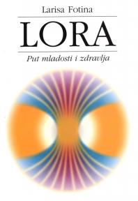 Lora : put mladosti i zdravlja