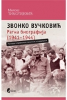 Zvonko Vučković - ratna biografija